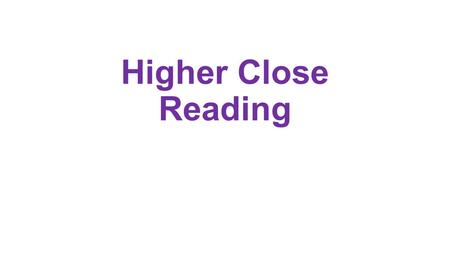 Higher Close Reading. Questions on: Tone Mood Atmosphere.