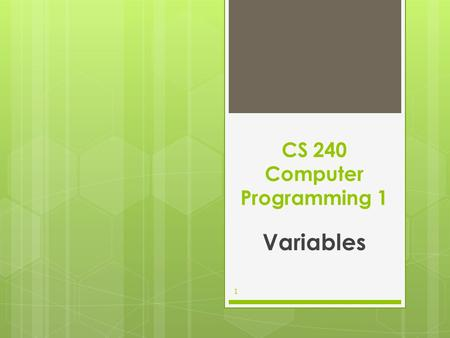 CS 240 Computer Programming 1 Variables 1. Question 1 : 2 Which of the following is a correct C++ identifier: SSN1a$total2D_Ds-3_ds.