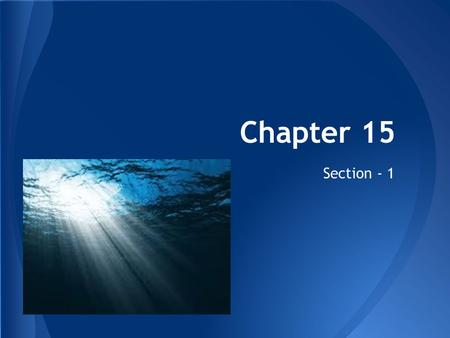 Chapter 15 Section - 1.