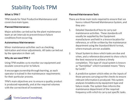 Stability Tools TPM What is TPM ? TPM stands for Total Productive Maintenance and covers two main types. Planned Maintenance:- Major activities carried.
