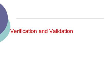 Verification and Validation. Topics covered  Verification and validation planning  Software inspections  Automated static analysis.