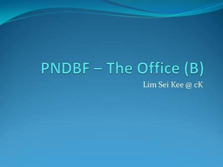 Lim Sei cK. Thinking about thinking? 1. List the three types of business organizations in Brunei. 2. Name the four ways how the office handle information.