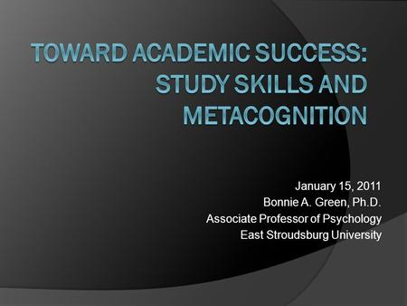 January 15, 2011 Bonnie A. Green, Ph.D. Associate Professor of Psychology East Stroudsburg University.