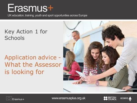 Key Action 1 for Schools Application advice - What the Assessor is looking for.
