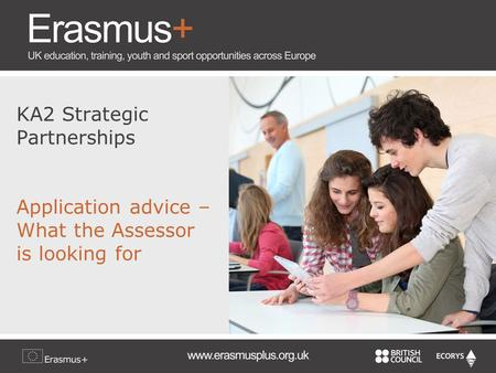 KA2 Strategic Partnerships Application advice – What the Assessor is looking for.