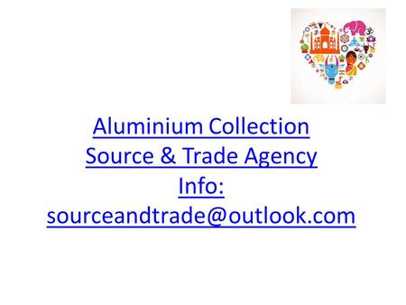Aluminium Collection Source & Trade Agency Info: