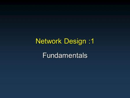 Network Design :1 Fundamentals. 22 Topics Covered Serial and Parallel communication Serial and Parallel communication Demarcation Point Demarcation Point.