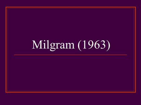 Milgram (1963). How far are you willing to obey? Miss lessons Hit a stranger Hand over money Lie on the pavement Steal something Stand on one leg Kill.