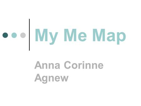 My Me Map Anna Corinne Agnew. My Third grade picture Me in first grade.