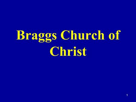 "1 Braggs Church of Christ. 2 ""Blessed Are The Meek, For They Shall Inherit The Earth"" Mt. 5:5."