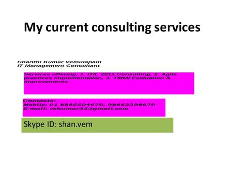 My current consulting services Skype ID: shan.vem.