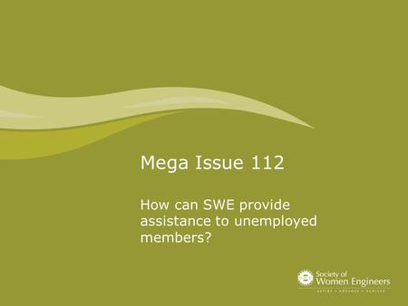 Mega Issue 112 How can SWE provide assistance to unemployed members?