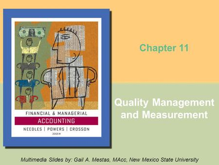Quality Management and Measurement Multimedia Slides by: Gail A. Mestas, MAcc, New Mexico State University Chapter 11.
