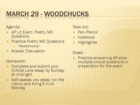 March 29 - Woodchucks Agenda: AP Lit Exam: Poetry MC Questions