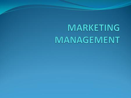 MARKETING MANAGEMENT.