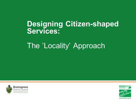 Designing Citizen-shaped Services: The 'Locality' Approach.