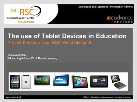Go to View > Header & Footer to edit October 12, 2014 | slide 1 RSCs – Stimulating and supporting innovation in learning The use of Tablet Devices in Education.