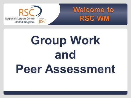 Group Work and Peer Assessment. Event Outcomes During the event delegates will:  Consider the value of peers and group work for feedback and the development.