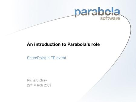 An introduction to Parabola's role