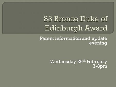 Parent information and update evening Wednesday 26 th February 7-8pm.