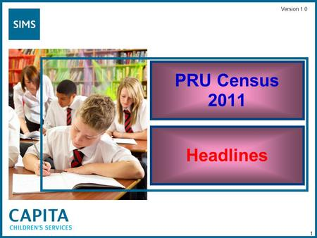 PRU Census 2011 Headlines 1 Version 1.0.  Where an establishment has an Establishment Number between 1100 and 1150 (inclusive) they will be deemed to.