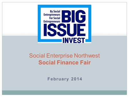 February 2014 Social Enterprise Northwest Social Finance Fair.