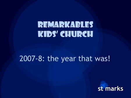 Remarkables kids' church 2007-8: the year that was!
