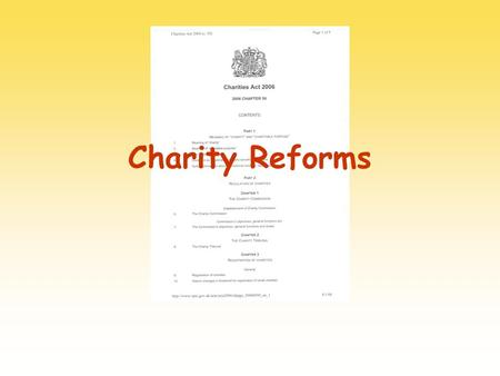 Charity Reforms. Affected1Scotland 2England and Wales Not affected1Isle of Man 2Channel Islands.