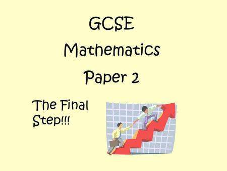 GCSE Mathematics Paper 2 The Final Step!!!. These are calculators!!!.