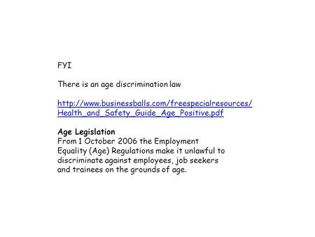 FYI There is an age discrimination law  Age Legislation