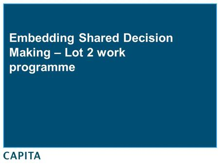Embedding Shared Decision Making – Lot 2 work programme.