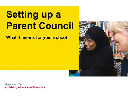 Setting up a Parent Council What it means for your school.