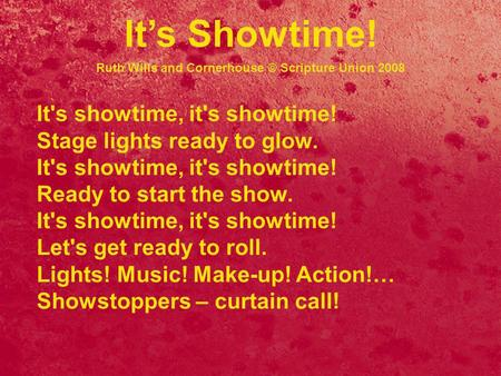 It's showtime, it's showtime! Stage lights ready to glow. It's showtime, it's showtime! Ready to start the show. It's showtime, it's showtime! Let's get.