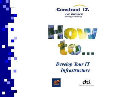 Develop Your IT Infrastructure. Aim This presentation is prepared to support and give a general overview of the 'How to Develop Your IT Infrastructure'