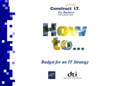 Budget for an IT Strategy. Use of the Guide The introduction of an IT strategy into a business is a very important step and needs to be considered very.