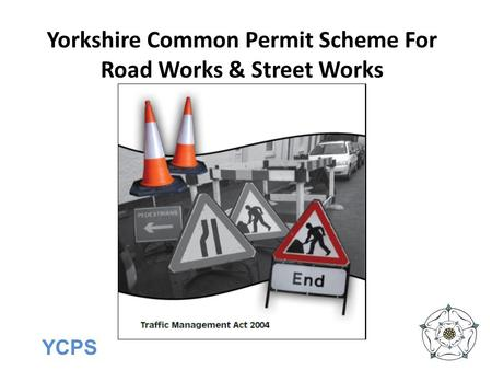 YCPS Yorkshire Common Permit Scheme For Road Works & Street Works.