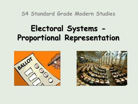 Electoral Systems - Proportional Representation S4 Standard Grade Modern Studies.