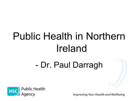 Public Health in Northern Ireland - Dr. Paul Darragh.