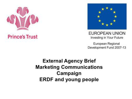 External Agency Brief Marketing Communications Campaign ERDF and young people.