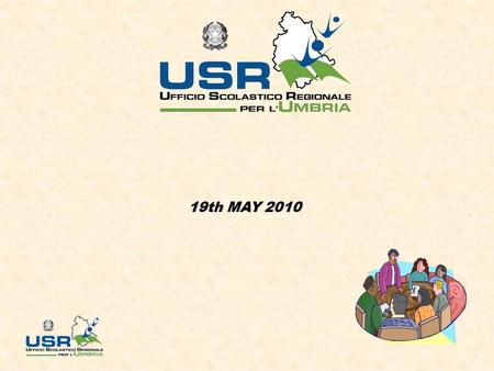 19th MAY 2010. The main objective of the Ufficio Scolastico Regionale (regional educational office - USR) is to set up a qualified school, in order to.