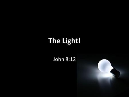 "The Light! John 8:12. ""Whoever follows me will never walk in darkness"" The Light – ""Whoever follows me will never walk in darkness"" - Jesus. Jesus testimony."