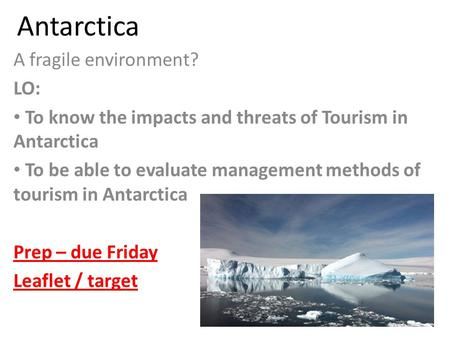 Human Impacts on Antarctica and Threats to the Environment - Overview