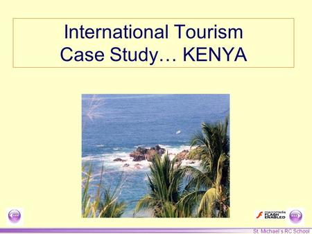 St. Michael's RC School International Tourism Case Study… KENYA.