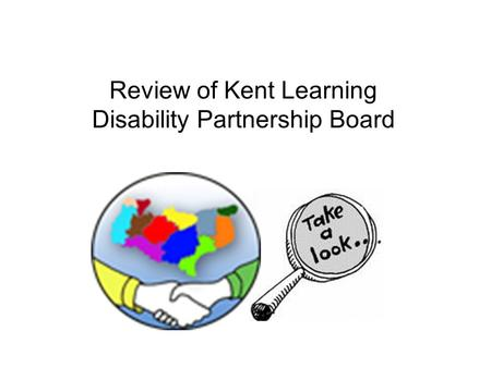Review of Kent Learning Disability Partnership Board.