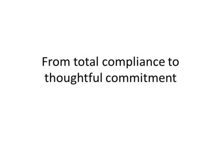 From total compliance to thoughtful commitment.