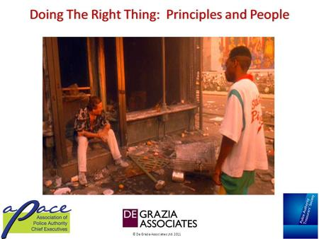 © De Grazia Associates Ltd. 2011 Doing The Right Thing: Principles and PeopleDoing The Right Thing: Principles and People.