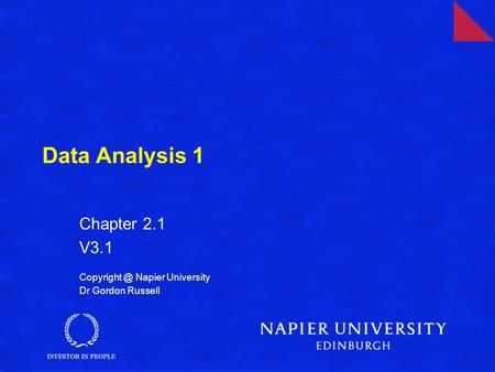 Data Analysis 1 Chapter 2.1 V3.1 Napier University Dr Gordon Russell.