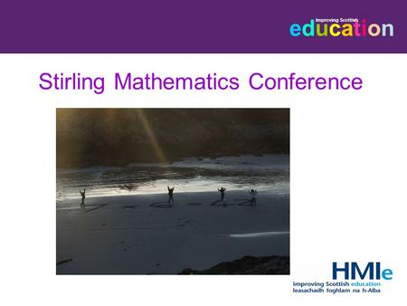 Educationeducation Improving Scottish Stirling Mathematics Conference.