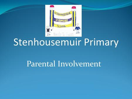 Parental Involvement Stenhousemuir Primary. TASK : Share with your partner an example of a parent that you have found it difficult to engage with or challenging.