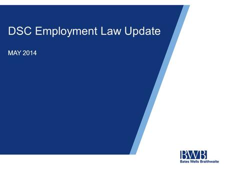DSC Employment Law Update MAY 2014. Content A summary of the Coalition's reforms Employment Status Zero hours contracts Flexible working& parental leave.